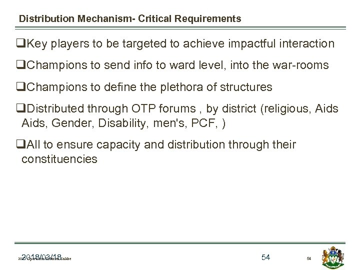 Distribution Mechanism- Critical Requirements q. Key players to be targeted to achieve impactful interaction