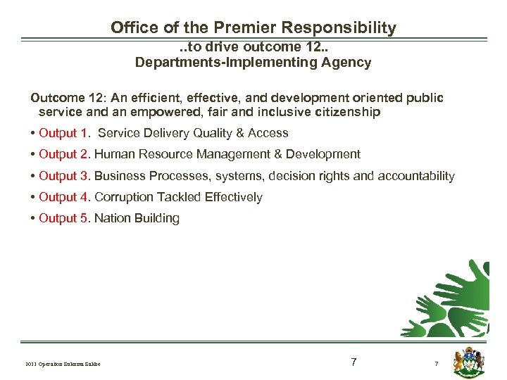 Office of the Premier Responsibility. . to drive outcome 12. . Departments-Implementing Agency Outcome