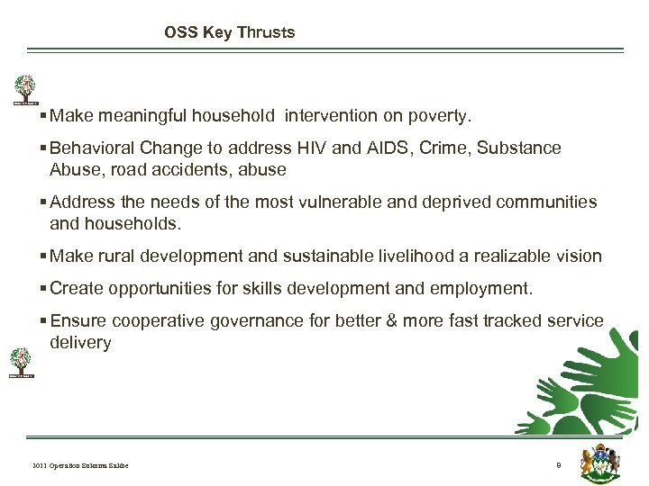 OSS Key Thrusts § Make meaningful household intervention on poverty. § Behavioral Change to