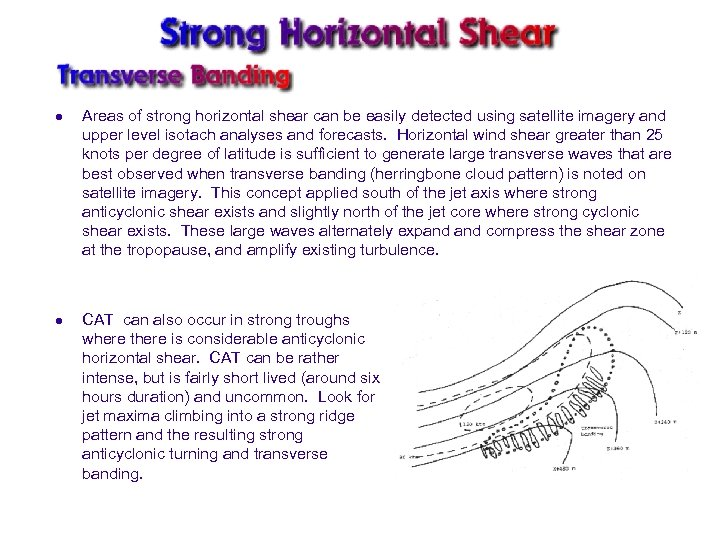 l Areas of strong horizontal shear can be easily detected using satellite imagery and