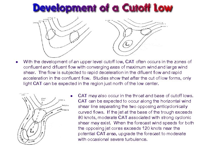 l With the development of an upper level cutoff low, CAT often occurs in