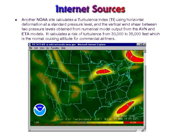l Another NOAA site calculates a Turbulence index (TI) using horizontal deformation at a