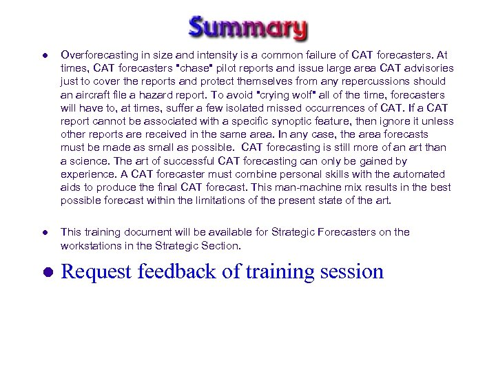 l Overforecasting in size and intensity is a common failure of CAT forecasters. At