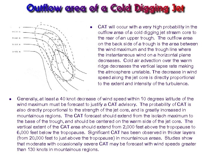 l l CAT will occur with a very high probability in the outflow area