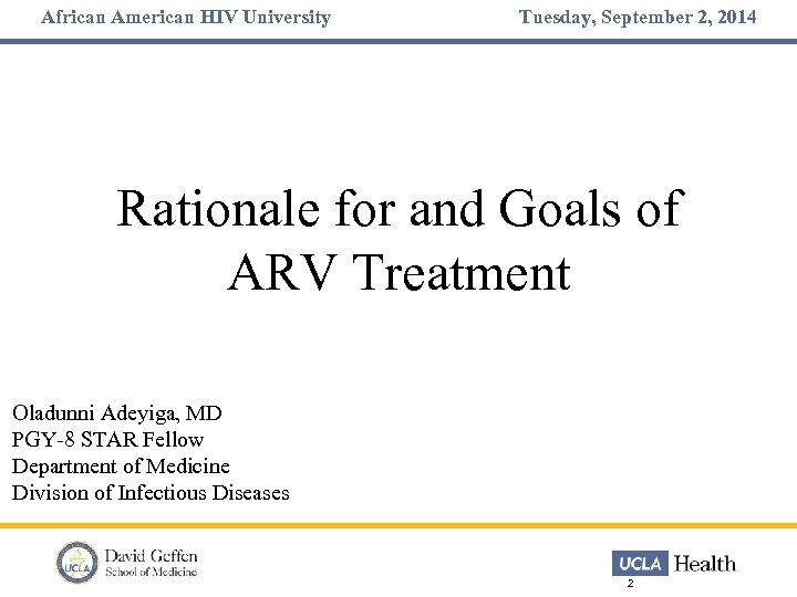 African American HIV University Tuesday, September 2, 2014 Rationale for and Goals of ARV