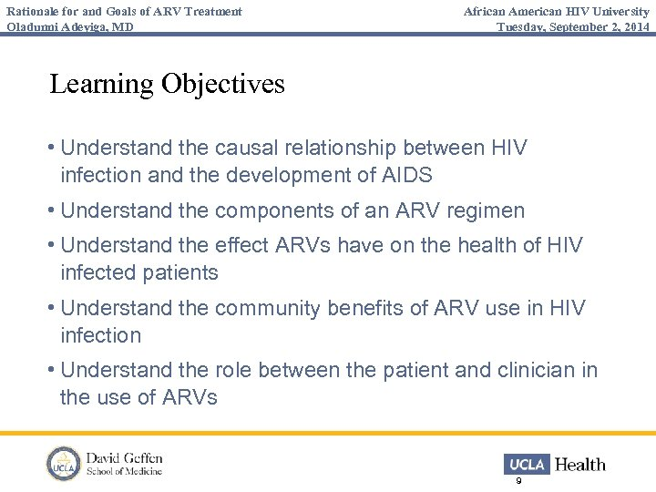 Rationale for and Goals of ARV Treatment Oladunni Adeyiga, MD African American HIV University