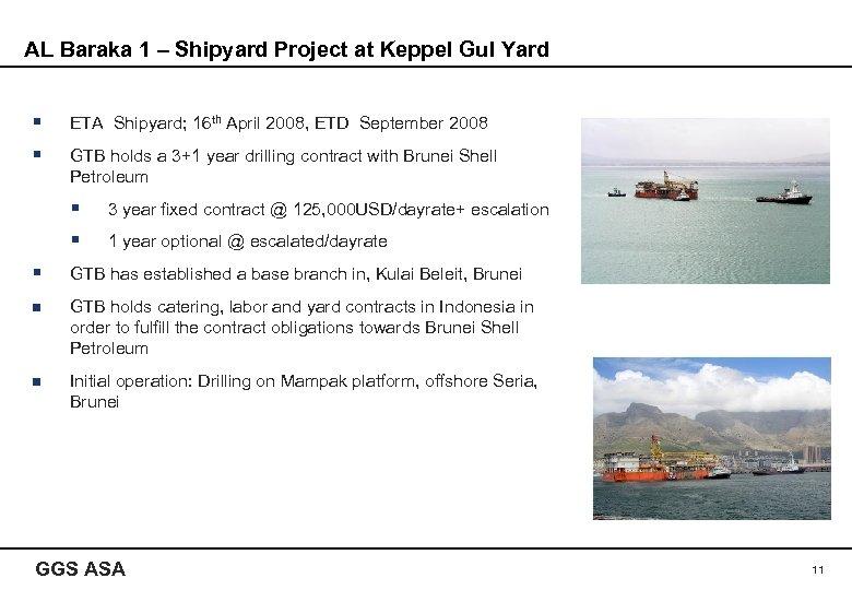 AL Baraka 1 – Shipyard Project at Keppel Gul Yard § ETA Shipyard; 16