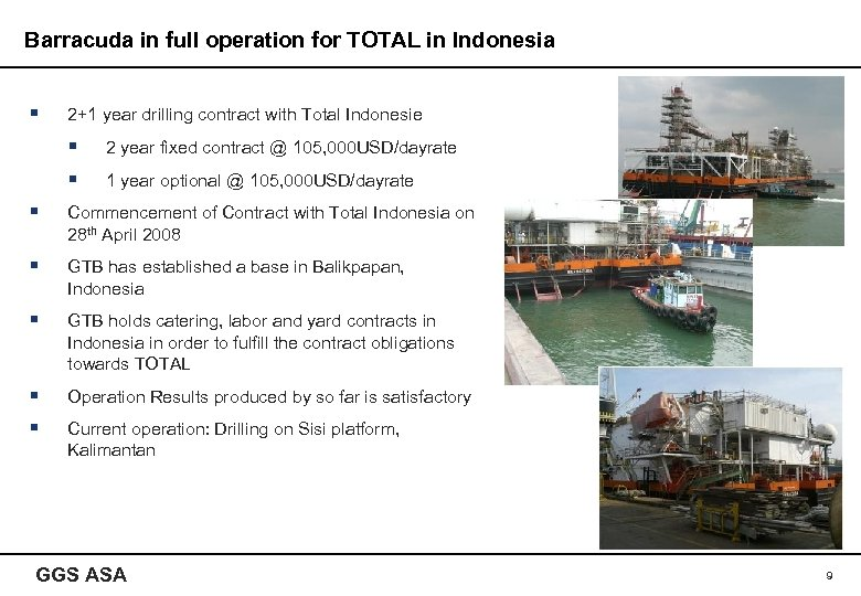 Barracuda in full operation for TOTAL in Indonesia § 2+1 year drilling contract with