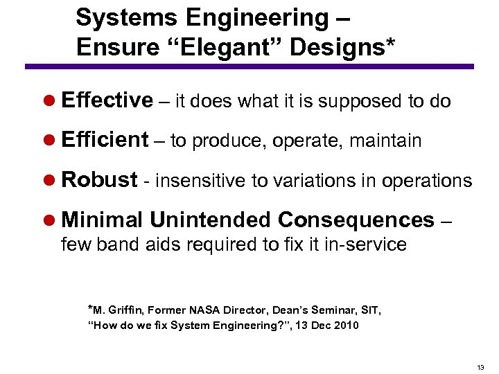 """Systems Engineering – Ensure """"Elegant"""" Designs* l Effective – it does what it is"""