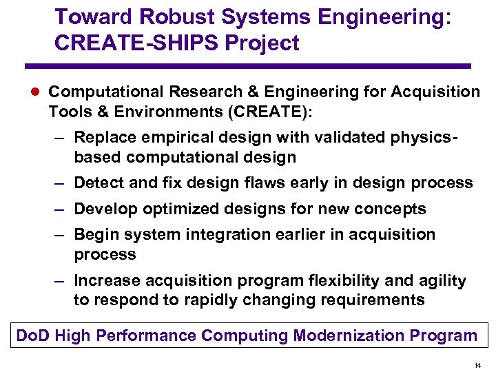 Toward Robust Systems Engineering: CREATE-SHIPS Project l Computational Research & Engineering for Acquisition Tools