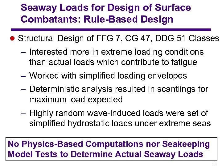 Seaway Loads for Design of Surface Combatants: Rule-Based Design l Structural Design of FFG