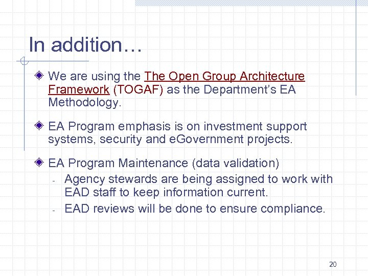 In addition… We are using the The Open Group Architecture Framework (TOGAF) as the