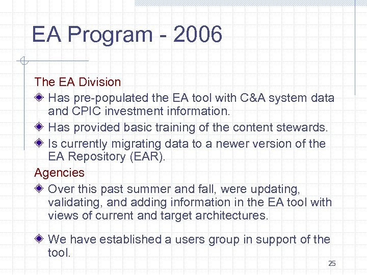 EA Program - 2006 The EA Division Has pre-populated the EA tool with C&A