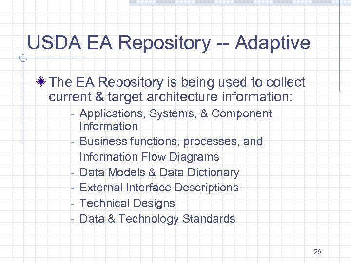 USDA EA Repository -- Adaptive The EA Repository is being used to collect current