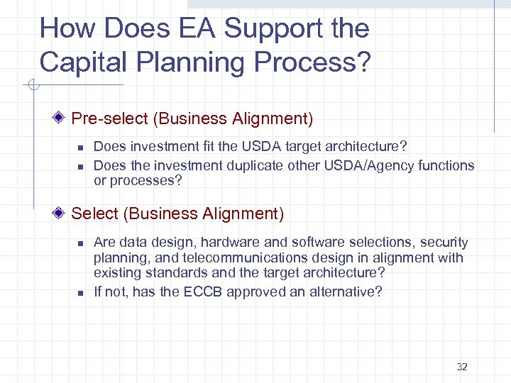 How Does EA Support the Capital Planning Process? Pre-select (Business Alignment) n n Does