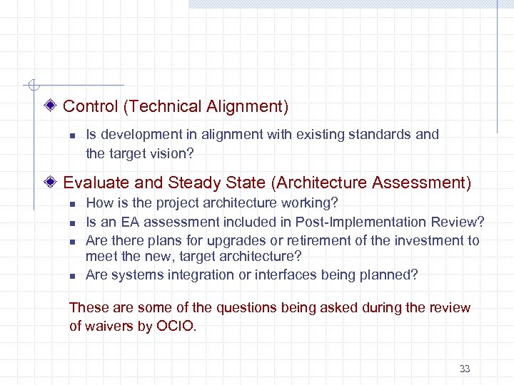 Control (Technical Alignment) n Is development in alignment with existing standards and the target