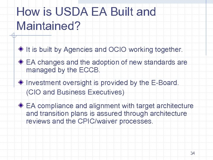 How is USDA EA Built and Maintained? It is built by Agencies and OCIO