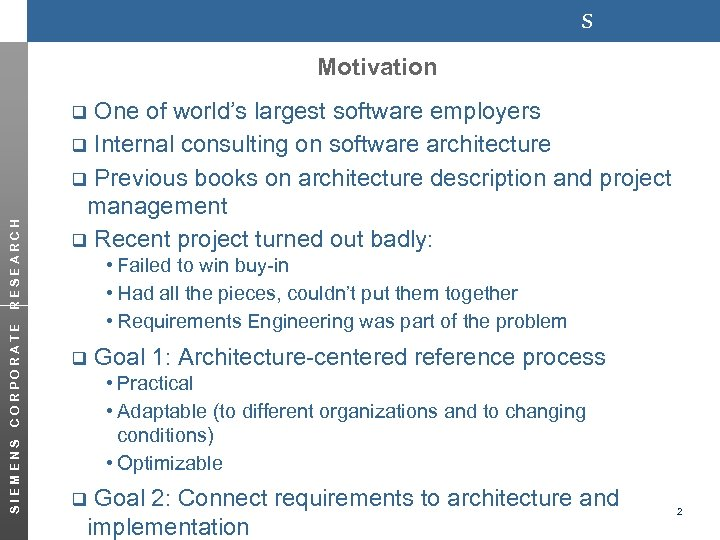 s Motivation One of world's largest software employers q Internal consulting on software architecture