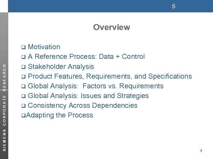 s Overview Motivation q A Reference Process: Data + Control q Stakeholder Analysis q