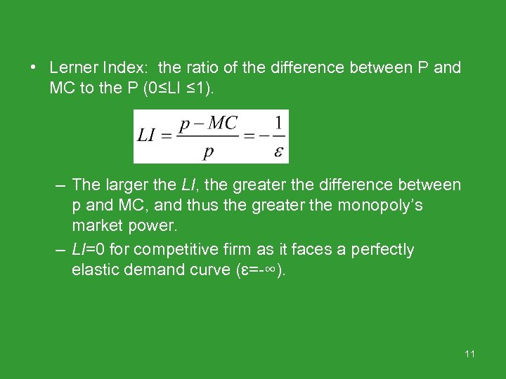 • Lerner Index: the ratio of the difference between P and MC to