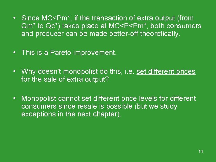• Since MC<Pm*, if the transaction of extra output (from Qm* to Qc*)