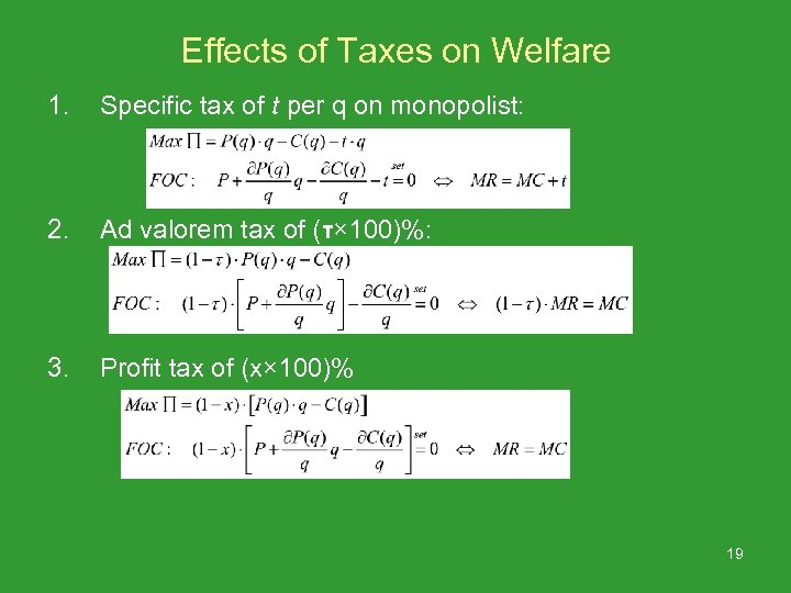 Effects of Taxes on Welfare 1. Specific tax of t per q on monopolist: