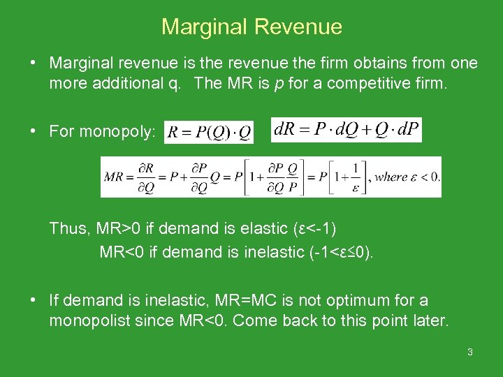 Marginal Revenue • Marginal revenue is the revenue the firm obtains from one more