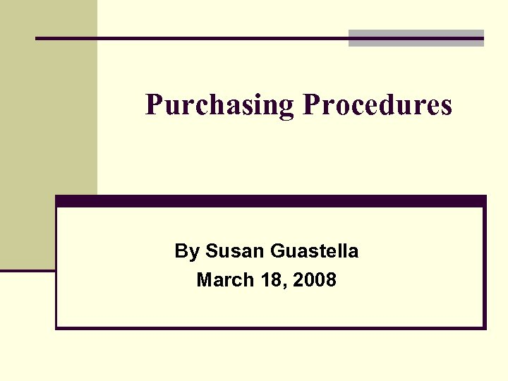 Purchasing Procedures By Susan Guastella March 18, 2008