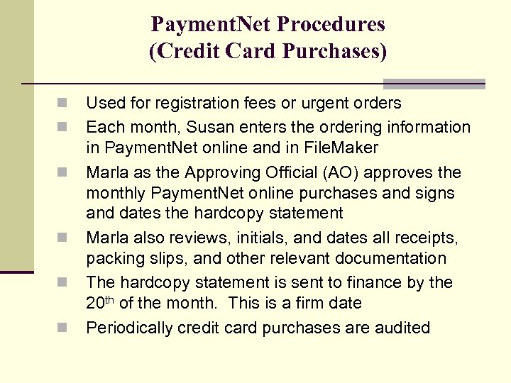 Payment. Net Procedures (Credit Card Purchases) n n n Used for registration fees or