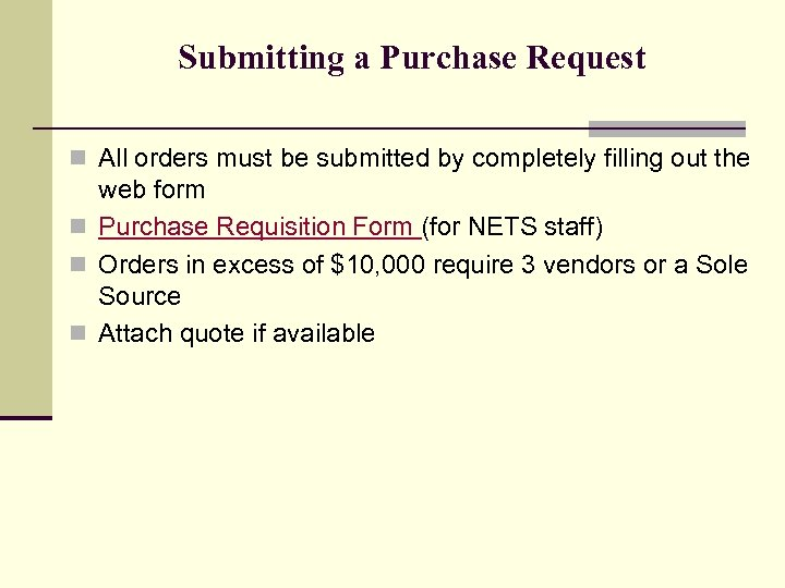 Submitting a Purchase Request n All orders must be submitted by completely filling out