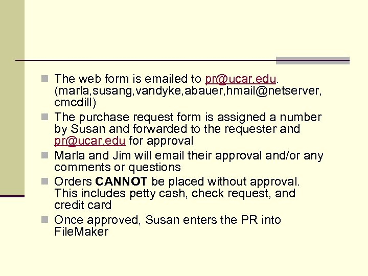 n The web form is emailed to pr@ucar. edu. n n (marla, susang, vandyke,