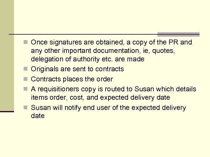 n Once signatures are obtained, a copy of the PR and n n any
