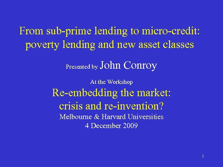 From sub-prime lending to micro-credit: poverty lending and new asset classes Presented by John