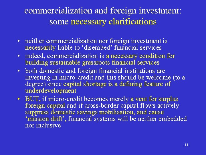 commercialization and foreign investment: some necessary clarifications • neither commercialization nor foreign investment is