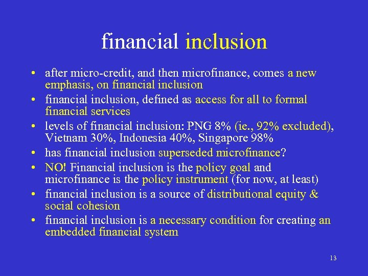 financial inclusion • after micro-credit, and then microfinance, comes a new emphasis, on financial