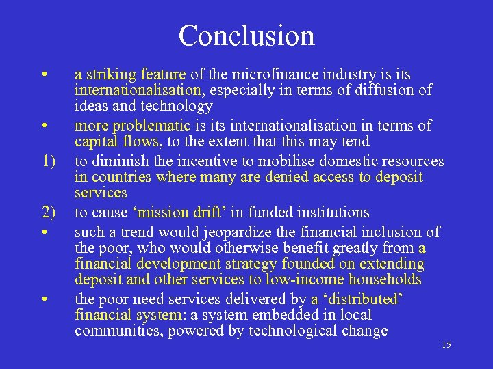 Conclusion • • 1) 2) • • a striking feature of the microfinance industry