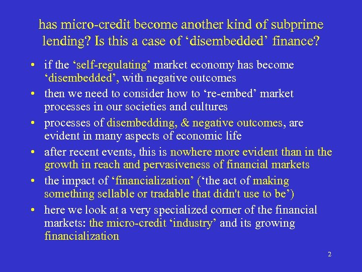 has micro-credit become another kind of subprime lending? Is this a case of 'disembedded'