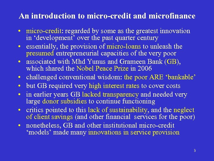 An introduction to micro-credit and microfinance • micro-credit: regarded by some as the greatest