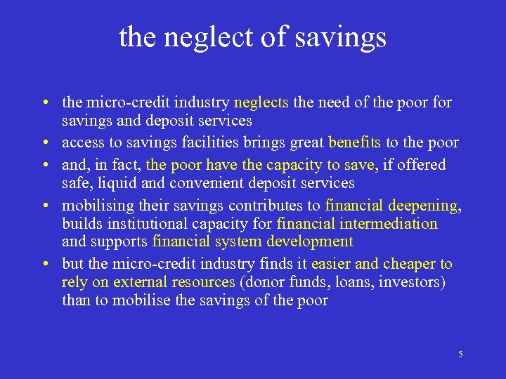 the neglect of savings • the micro-credit industry neglects the need of the poor