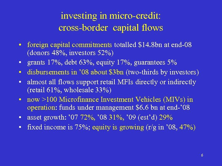 investing in micro-credit: cross-border capital flows • foreign capital commitments totalled $14. 8 bn