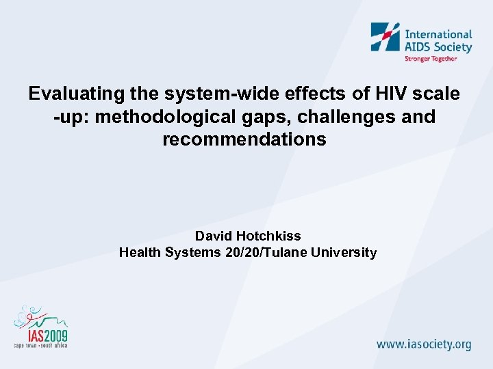 Evaluating the system-wide effects of HIV scale -up: methodological gaps, challenges and recommendations David