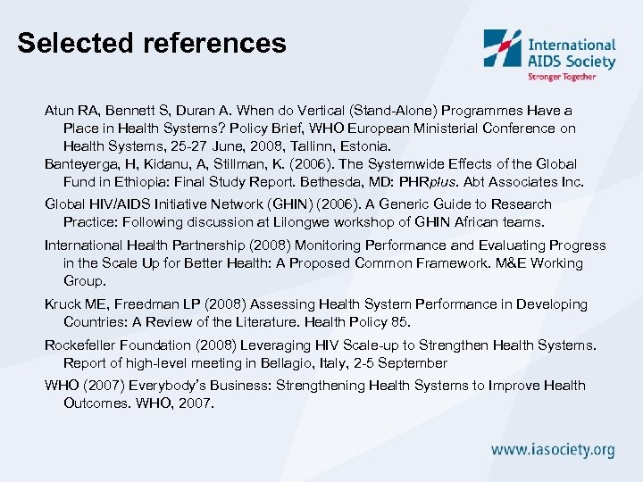 Selected references Atun RA, Bennett S, Duran A. When do Vertical (Stand-Alone) Programmes Have
