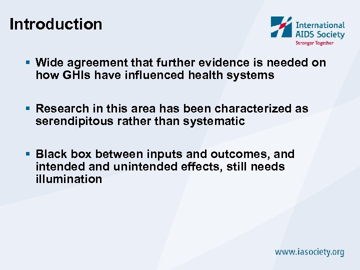 Introduction § Wide agreement that further evidence is needed on how GHIs have influenced