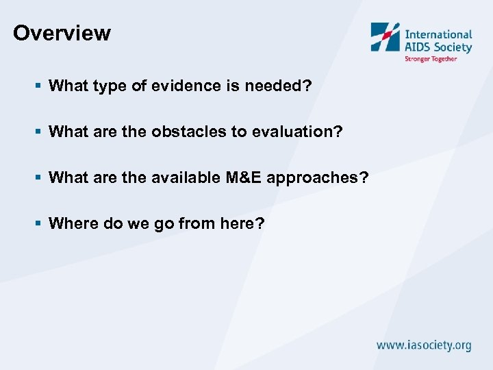 Overview § What type of evidence is needed? § What are the obstacles to