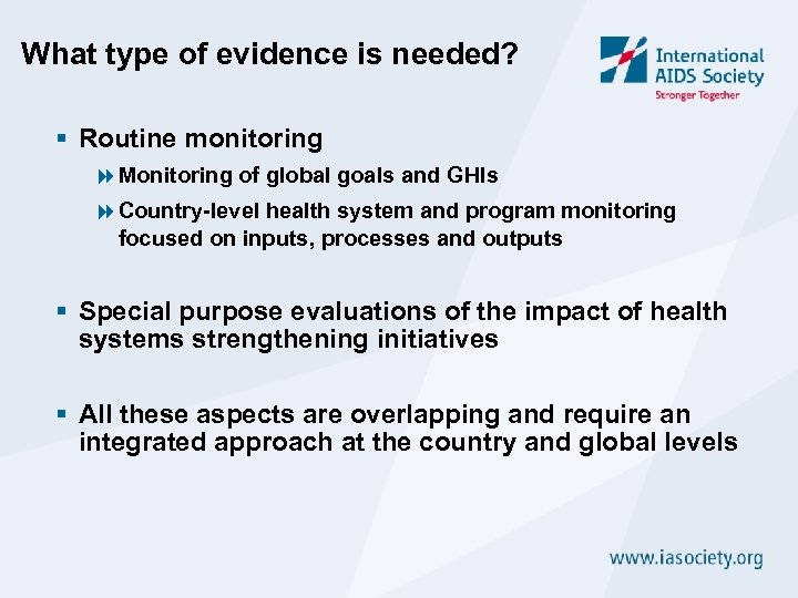 What type of evidence is needed? § Routine monitoring 8 Monitoring of global goals