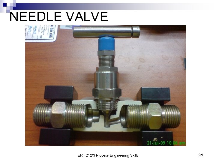 NEEDLE VALVE ERT 212/3 Process Engineering Skills 31