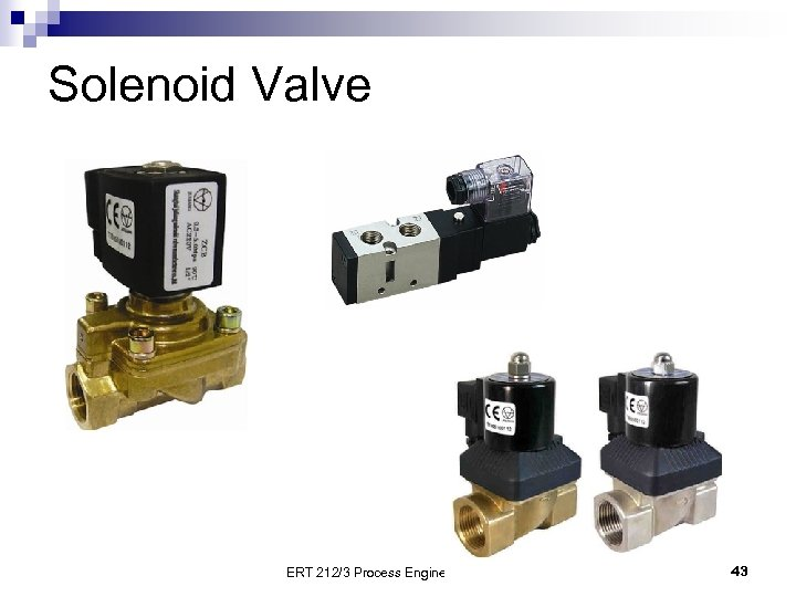 Solenoid Valve ERT 212/3 Process Engineering Skills 43