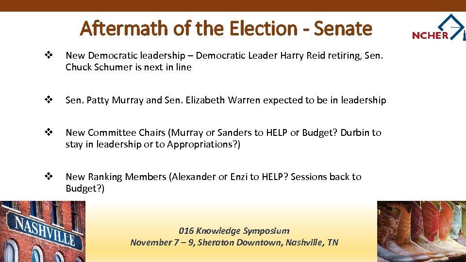 Aftermath of the Election - Senate v New Democratic leadership – Democratic Leader Harry
