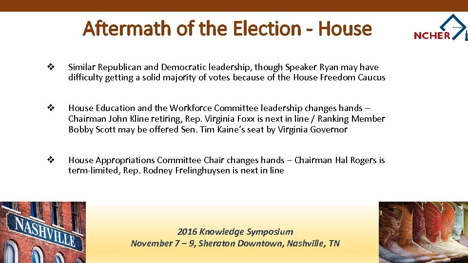 Aftermath of the Election - House v Similar Republican and Democratic leadership, though Speaker