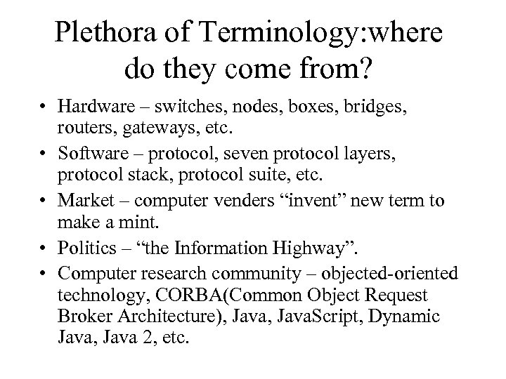 Plethora of Terminology: where do they come from? • Hardware – switches, nodes, boxes,